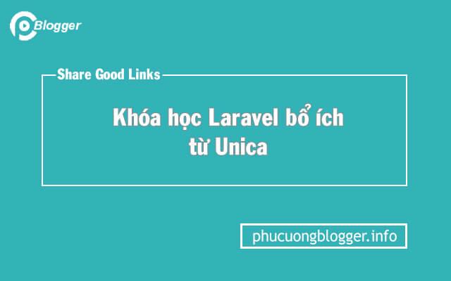 Chia sẻ miễn phí khóa học Laravel từ Unica