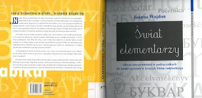 Joanna Wojdon. Świat elementarzy. Obraz rzeczywistości w podręcznikach do nauki czytania w krajach bloku radzieckiego.