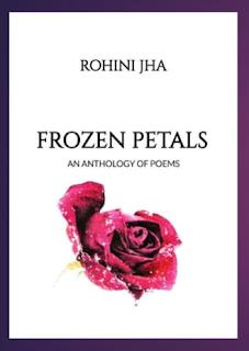 Frozen Petals by Rohini Jha