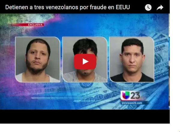 Tres venezolanos estafadores atrapados en los Estados Unidos
