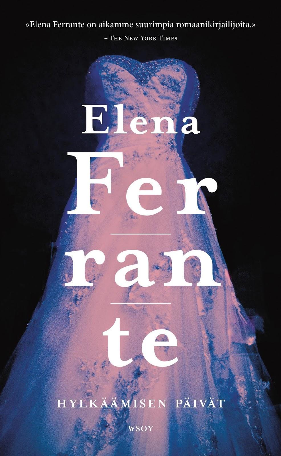 Elena Ferrante  Hylkäämisen päivät – kun mies lähtee litomaan a424e7fda1