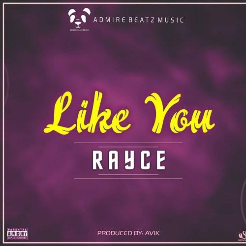 [Music] Rayce – Like You | @rayceofficial