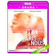 París es nuestra (2019) WEB-DL 1080p Audio Dual Latino-Frances