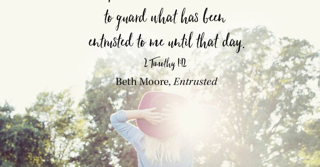 A Joy Filled Woman : Beth Moore's Entrusted Bible Study Quote