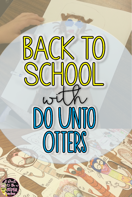 Back to School idea using Do Unto Otters for classroom rules PLUS otter guided drawing steps and examples for students