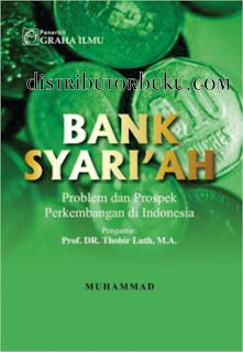 Bank Syariah: Problem dan Prospek Perkembangan di Indonesia