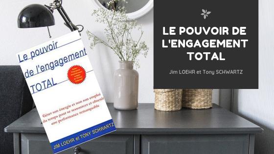 Le pouvoir de l'engagement Total, de Jim Loehr et Tony Schwartz
