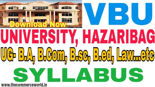 VBU Under Graduate All Subjects Syllabus 2020 | VBU B.SC, B.COM, B.A Syllabus 2019