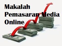 Makalah Pemasaran Media Online