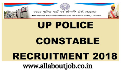 UP Police Constable 49568 Post  2018 Online Form , UP Police Constable Recruitment 2018