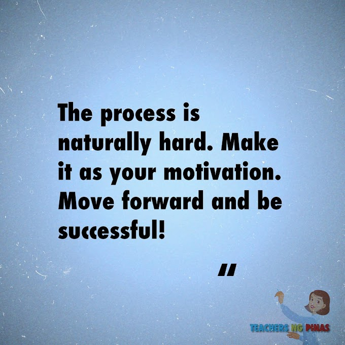 THE PROCESS IS NATURALLY HARD. MAKE IT AS YOUR MOTIVATION. MOVE FORWARD AND BE SUCCESSFUL!