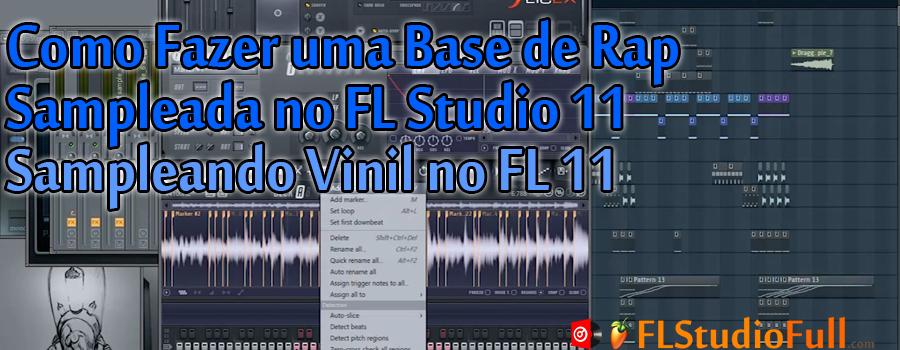 Como Fazer uma Base de Rap Sampleada no FL Studio 11 - Sampleando Vinil no FL 11