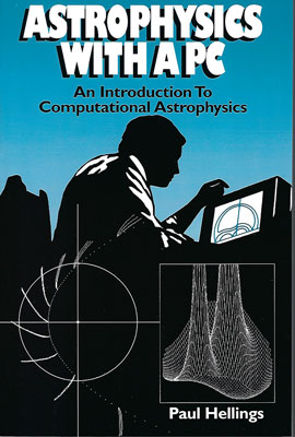 "This book describes astrophysics calculations you can do on your PC (Source: ""Astrophysics with a PC"", Paul Hellings)"