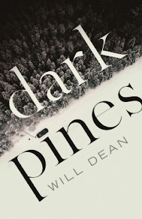 Dark Pines by Will Dean - Reading, Writing, Booking