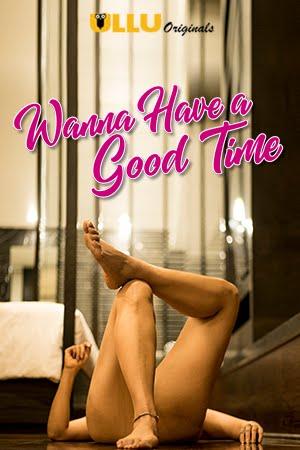 18+ Wanna Have A Good Time (2019) Hindi 480p   720p HDRip x264 150MB   450MB