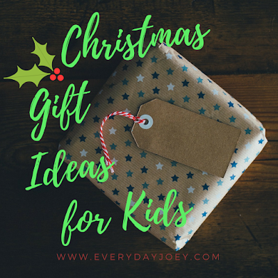 Christmas Gift Ideas for Kids - Everyday Joey - www.everydayjoey.com
