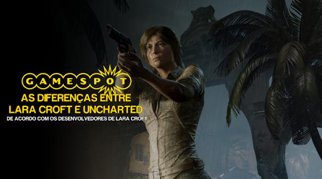 Gamespot   As diferenças entre Tomb Raider e Uncharted