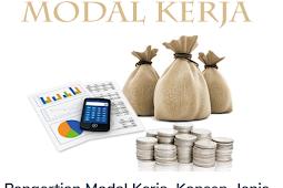 Materi Modal Kerja Beserta Pengertian, Konsep, Jenis, Manfaat, Penggunaan, Manajemen dan Perputarannya Terlengkap