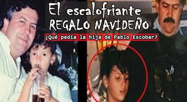 El escalofriante regalo NAVIDEÑO ¿Qué  pedía la hija de Pablo Escobar?