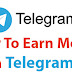 How To Earn Money With Telegram - Update March 2018
