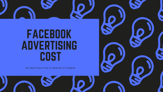 How Much Advertise On Facebook New 2019