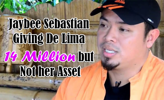 Jaybee Sebastian Giving De Lima 14 Million but Not her Asset