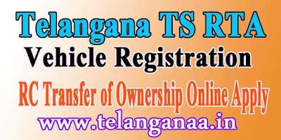 Telangana TS RTA Vehicle Registration RC Transfer of Ownership Online Apply