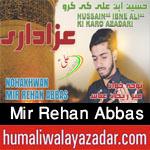 http://www.humaliwalayazadar.com/2016/09/mir-rehan-abbas-nohay-2017.html