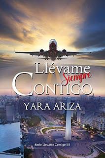 Llevame Siempre Contigo (Llevame contigo 3)- Yara Ariza
