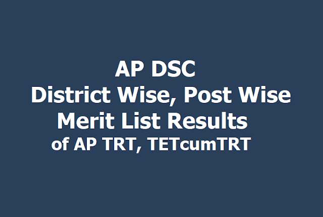 AP DSC District Wise, Post Wise Merit List Results 2019 of AP TRT, TETcumTRT