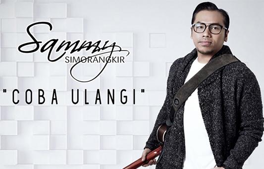 Lirik Lagu Coba Ulangi - Sammy Simorangkir