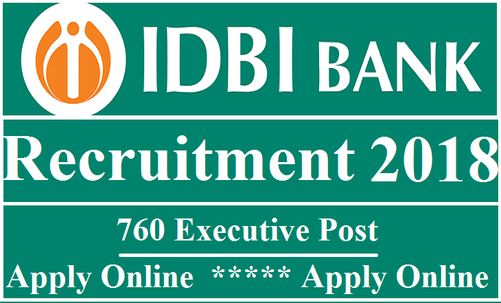 the industrial development bank of india idbi has published an employment notification to hire the eligible candidates for the post of 760 executive