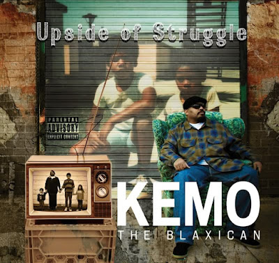 Kemo The Blaxican - Upside Of Struggle