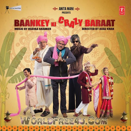 Poster Of Hindi Movie Baankey Ki Crazy Baraat (2015) Free Download Full New Hindi Movie Watch Online At worldfree4u.com
