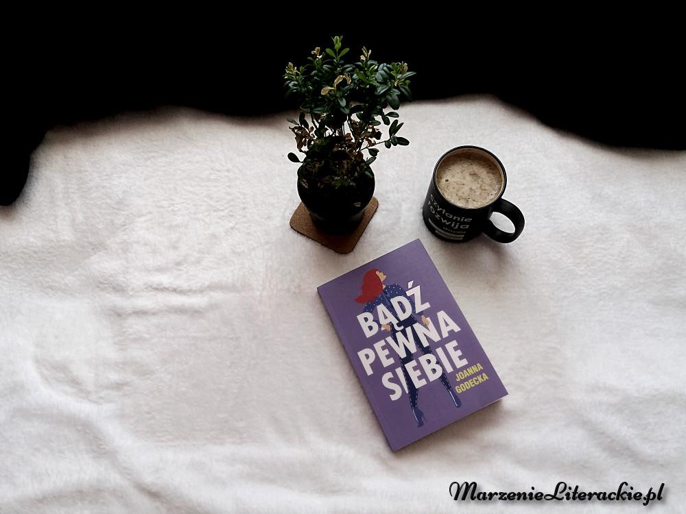 Joanna Godecka, Bądź pewna siebie, Recenzja, Marzenie Literackie