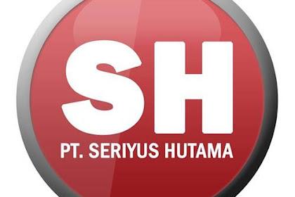Lowongan PT. Seriyus Hutama Pekanbaru Juli 2018