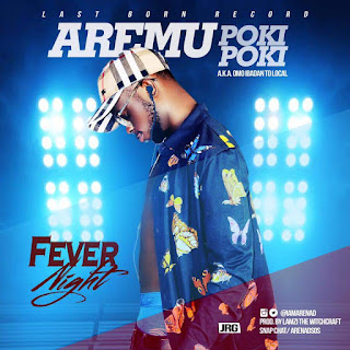 Music: Aremu Poki Poki – Fever Night (Prod. By Lamszy)
