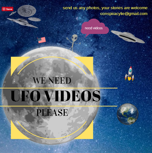 Conspiracy lie needs your ufo videos and photos please