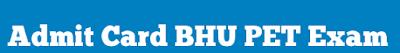 BHU PET Exam Admit Card