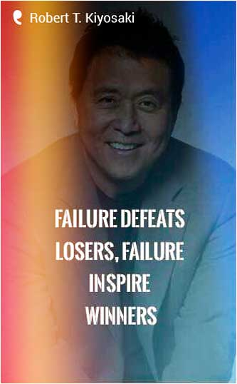 """Failure Defeats Losers, But it Inspires Winners"". - Robert T. Kiyosaki Quote"