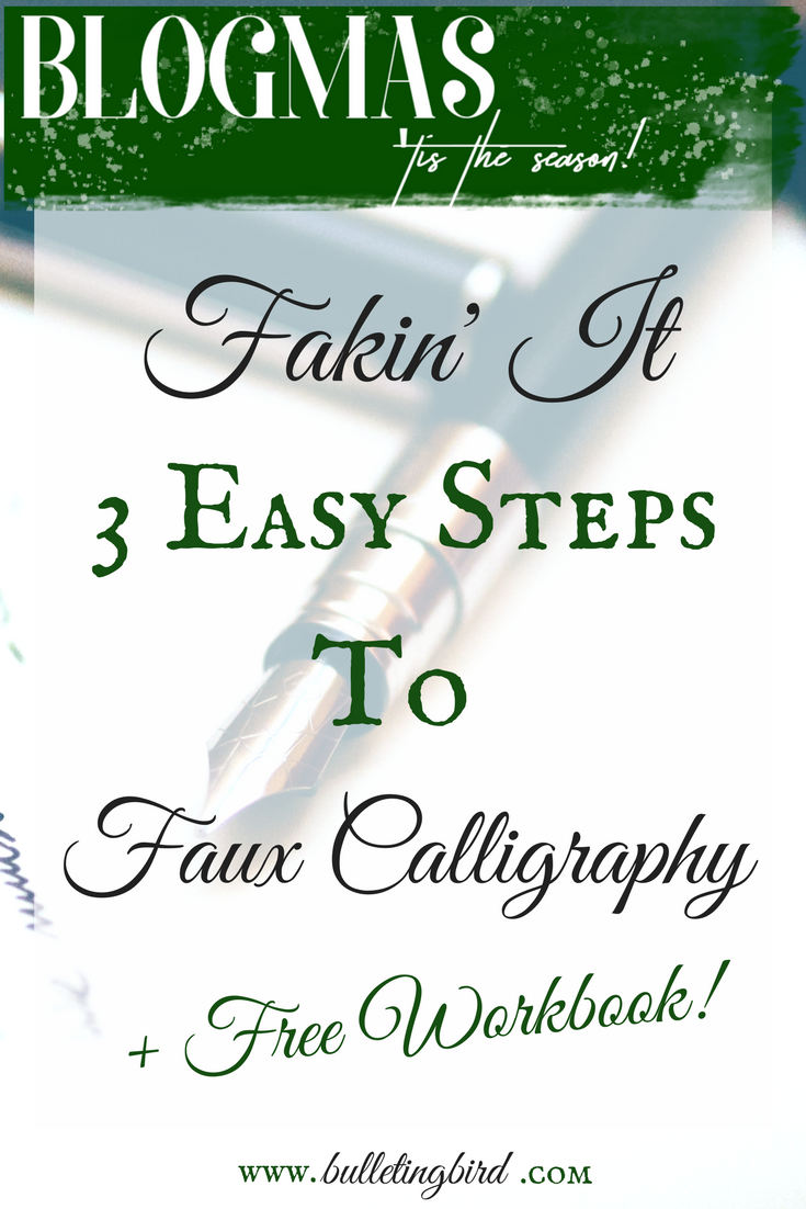 Fakin' It - 3 Easy Steps To Faux Calligraphy + FREE Workbook