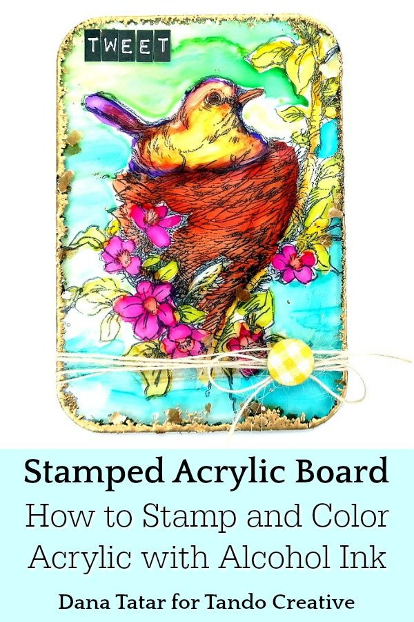 Acrylic Board with Stamped Bird in Nest Colored with Alcohol Ink