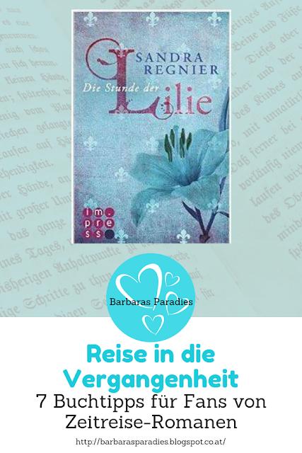 Reise in die Vergangenheit: 7 Buchtipps für Fans von Zeitreise-Romanen - Lilien-Reihe von Sandra Regnier