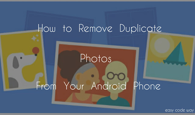 Delete Duplicate Photos From Android Phone