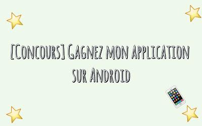 {Spécial 100 fans} [Concours] Gagnez mon application disponible sur Android