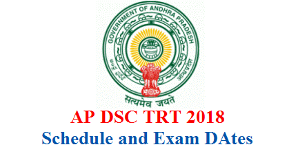 AP DSC Notification named as now TRT and TET cum TRT 2018 Schedule and Exam Dates for Computer Based Test CBT Important Dates to Submit Online Application Form Fee Payment at official website www.apdsc.apcfss.in ap-trt-cum-tet-exam-dates-and-schedule-apdsc.apcfss.in-download
