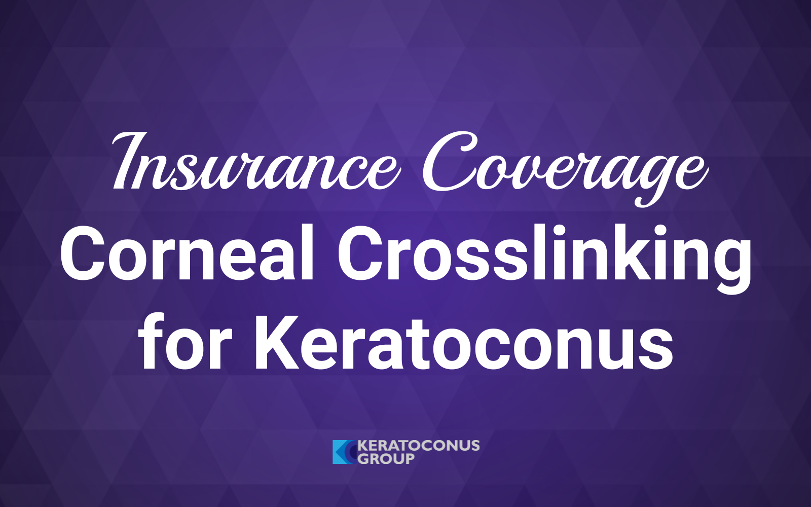Corneal Crosslinking Insurance Coverage in the United States Jane 2018