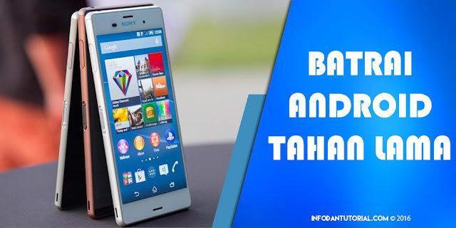 Inilah Android Smartphone Baterai Tahan Lama