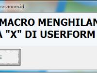 """MENGHILANGKAN TANDA """"X"""" DI USERFORM EXCEL - MACRO"""