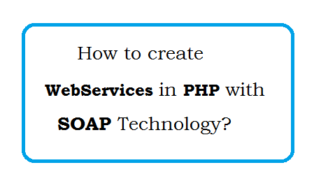 How to create webservice in php with SOAP Technology